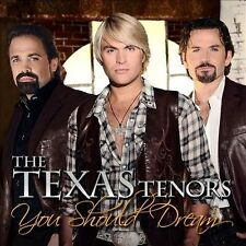 You Should Dream, The Texas Tenors
