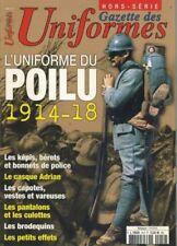 L'UNIFORME DU POILU 1914-18/GAZETTE DES UNIFORMES HS N°19
