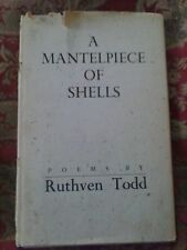 1954  A Mantlepiece of Shells, Ruthvan Todd Poems  1st Ed VGC  Author signed HC