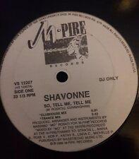 SHAVONNE / SO TELL ME ,TELL ME / M-PIRE RECORDS PROMO RARE FREESTYLE !!