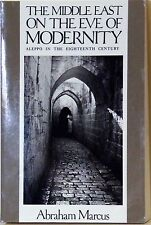 THE MIDDLE EAST ON THE EVE OF MODERNITY: ALEPPO IN THE EIGHTEENTH CENTURY - ABRA