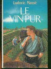 Le Vin Pur / ludovic Massé  -