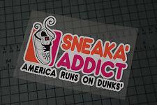 DUNKIN SNEAKA' Sticker Decal Vinyl Sneaker Heads Jordans Shoes Kicks Nike
