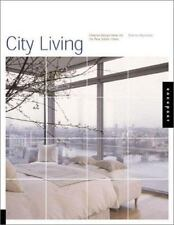 City Living: Creative Design Ideas for the New Urban Home