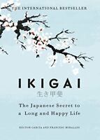 Ikigai: The Japanese secret to a long and happy life by Miralles, Francesc, Garc