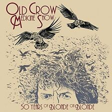 OLD CROW MEDICINE 50 YEARS OF BLONDE ON BLONDE CD (New Release April 28th 2017)