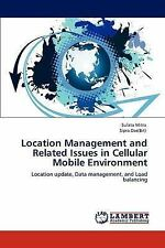 Location Management and Related Issues in Cellular Mobile Environment: Location
