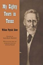 Personal Narratives of the West: My Eighty Years in Texas No. 6 by William...