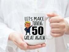 50th Birthday Gift Trump Mug for Him Gift for Her Funny Donald Trump Coffee Mug