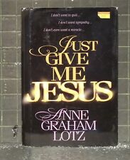 Just Give Me Jesus by Anne Graham Lotz 2000 Hardcover 2043