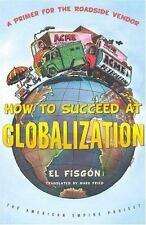 How to Succeed at Globalization: A Primer for Roadside Vendors American Empire