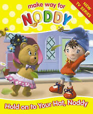 Hold on to Your Hat, Noddy! by Enid Blyton (Paperback, 2002) Make Way For Noddy