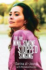 The Day Nina Simone Stopped Singing by Al-Joundi, Darina, Kacimi, Mohamed