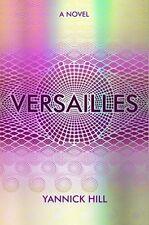 Versailles: A novel, Hill, Yannick, New