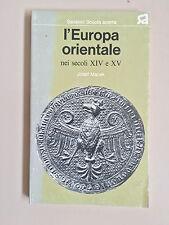 L'Europa orientale Nei secoli XIV e XV di Josef Macek Scuola aperta Sansoni 1974