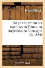 Du Prix de Revient Des Machines En France, En Angleterre, En Allemagne: : Conclu