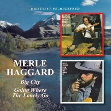 MERLE HAGGARD - BIG CITY/GOING WHERE THE LONELY GO  CD NEUF