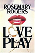 Love Play by Rosemary Rogers (1981, Hardcover) - SHIPS FREE!