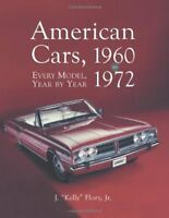 American Cars, 1960-1972: Every Model, Year by Year by J. Kelly Flory