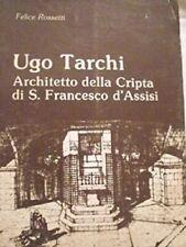 UGO TARCHI, ARCHITETTO DELLA CRIPTA DI S.FRANCESCO D'ASSISI Rossetti Felice