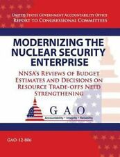 Modernizing the Nuclear Security Enterprise : NNSA's Reviews of Budget...