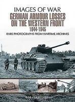 German Armour Lost on the Western Front, Paperback by Carruthers, Bob, ISBN 1...