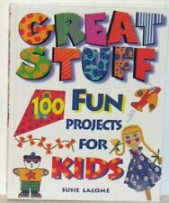 Great Stuff 100 Fun Projects Kids: 100 Fun Projects for Kids,Susie Lacome