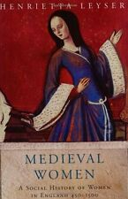 Medieval Women: Social History Of Women In England 450-1500: A Social History ,
