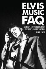 Eder, Mike : Elvis Music FAQ: All Thats Left to Know
