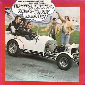 GENO WASHINGTON & THE RAM JAM BAND HIPSTERS FLIPSTERS FINGER POPPIN DADDIES LP
