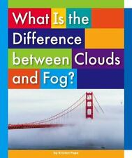 WHAT IS THE DIFFERENCE BETWEEN CLOUDS AND FOG? - POPE, KRISTEN - NEW HARDCOVER B