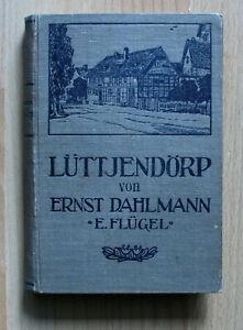 Lüttjendörp. Eine niedersächsische Dorfgeschichte - Dahlmann, Ernst (E. Flügel)