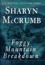 Foggy Mountain Breakdown and Other Stories McCrumb, Sharyn Hardcover