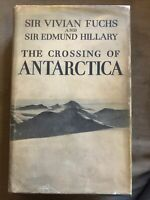 The Crossing of Antarctica Sir Vivian Fuchs & Edmund Hilary 1st Ed 1958 Cassell