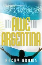 In Awe In Argentina, Grams, Rocky, Good Book