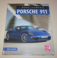 Modellkompass | Porsche 911 seit 1963 - Alle Daten, Fakten, Bilder | Jörg Austen