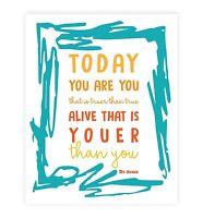 Today You Are You That Is Truer Than True, Dr Seuss Wall Art Decor 5x7 Print