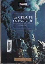 La Croûte Océanique Pétrologie et Dynamique Endogènes THIERRY JUTEAU RENE MAURY