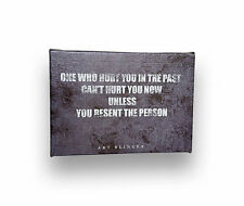 One Who Hurt You In The Past, Can't Hurt Unless You Resent, Positive Quote - 5x7