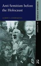 Seminar Studies: Anti-Semitism Before the Holocaust by Albert S. Lindemann...