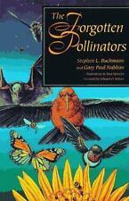 The Forgotten Pollinators by Buchmann, Stephen L., Nabhan, Gary  Paul