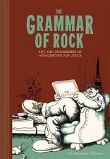 The Grammar Of Rock: Art and Artlessness in 20th Century Pop Lyrics-ExLibrary