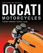 The Complete Book of Ducati Motorcycles: Every Model Since 1946 by Falloon, Ian