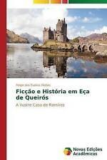 Ficção e História em Eça de Queirós: A ilustre Casa de Ramires (Portuguese Editi