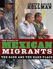 The World of Mexican Migrants: The Rock and the Hard Place [Hardcover] [Apr 01..