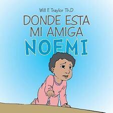 Donde Esta Mi Amiga Noemi (Paperback or Softback)