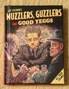 MUZZLERS, GUZZLERS And GOOD YEGGS  Joe Coleman Fantagraphics 1st Ed. HC Graphic