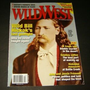 Wild West Magazine December 2008  Wild Bill Hickok's last gunfight