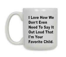 I Love How We Don't Have To Say Outloud Ceramic Coffee Mug*FREE SHIPPING**