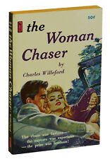 The Woman Chaser by CHARLES WILLEFORD ~ First Edition 1960 ~ Pulp Fiction 1st